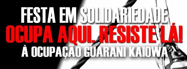 Festa de Apoio a Ocupação Guarani Kaiowa! Sabado - 5 de Abril